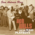 Bob Wills & His Texas Playboys - San Antonio Rose CD10