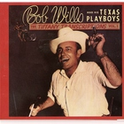 Bob Wills & His Texas Playboys - Tiffany Transcriptions, Vol. 1