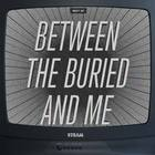 Between The Buried And Me - Best Of Between The Buried And Me CD1