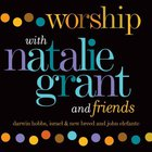 Natalie Grant - Worship With Natalie Grant And Friends