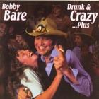 Bobby Bare - Drunk & Crazy... Plus