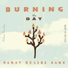 Randy Rogers Band - Burning The Day