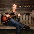 Steven Curtis Chapman - Re:Creation