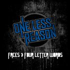 One Less Reason - Faces & Four Letter Words