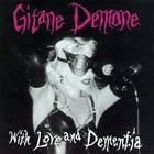 Gitane Demone - With Love And Dementia