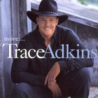 Trace Adkins - More...