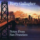 Rory Gallagher - Notes From San Francisco CD1