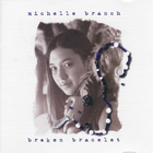 Michelle Branch - Broken Bracelet