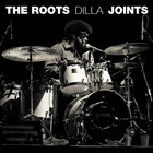 The Roots - Dilla Joints