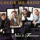 Color Me Badd - Now & Forever