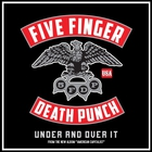Five Finger Death Punch - Under and Over It (CDS)