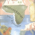 Weather Report - Live And Unreleased CD1