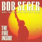 Bob Seger & The Silver Bullet Band - The Fire Inside