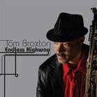 Tom Braxton - Endless Highway