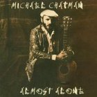 Michael Chapman - Almost Alone