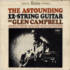 Glen Campbell - The Astounding 12-String Guitar Of Glen Campbell