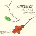 Downhere - Two At A Time CD1