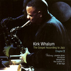 Kirk Whalum - The Gospel According To Jazz:  Chapter II