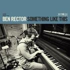 Ben Rector - Something Like This