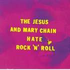 The Jesus And Mary Chain - Hate Rock 'n' Roll