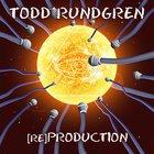 Todd Rundgren - [Re]Production