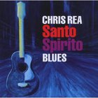 Chris Rea - Santo Spirito Blues (Deluxe Edition) CD1