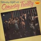 Conway Twitty - Saturday Night