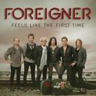 Foreigner - Feels Like The First Time CD1
