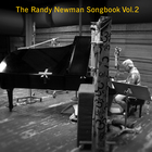 The Randy Newman Songbook Vol. 2