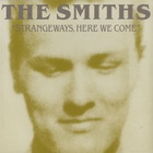 The Smiths - Strangeways, Here We Come (Remastered 2006)