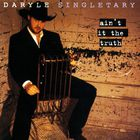 Daryle Singletary - Ain't It The Truth