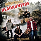 The Kentucky Headhunters - Dixie Lullabies
