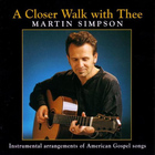 Martin Simpson - A Closer Walk With Thee