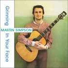 Martin Simpson - Grinning In Your Face