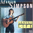 Martin Simpson - Leaves Of Life
