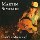 Martin Simpson - Smoke & Mirrors