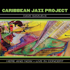 Caribbean Jazz Project - Here And Now: Live In Concert CD1