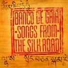Banco De Gaia - Songs From The Silk Road