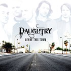 Daughtry - Leave This Town (Deluxe Edition)