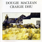 Dougie MacLean - Craigie Dhu
