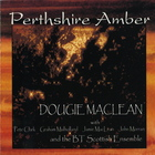 Dougie MacLean - Perthshire Amber