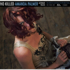 Who Killed Amanda Palmer (Alternate Tracks)