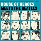 House Of Heroes - Meets The Beatles (EP)