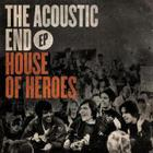 House Of Heroes - The Acoustic End (EP)