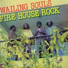 Wailing Souls - Fire House Rock