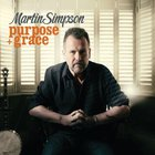 Martin Simpson - Purpose + Grace