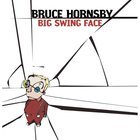 Bruce Hornsby - Big Swing Face
