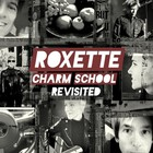 Roxette - Charm School Revisited CD1