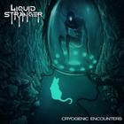 Cryogenic Encounters
