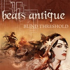Beats Antique - Blind Threshold